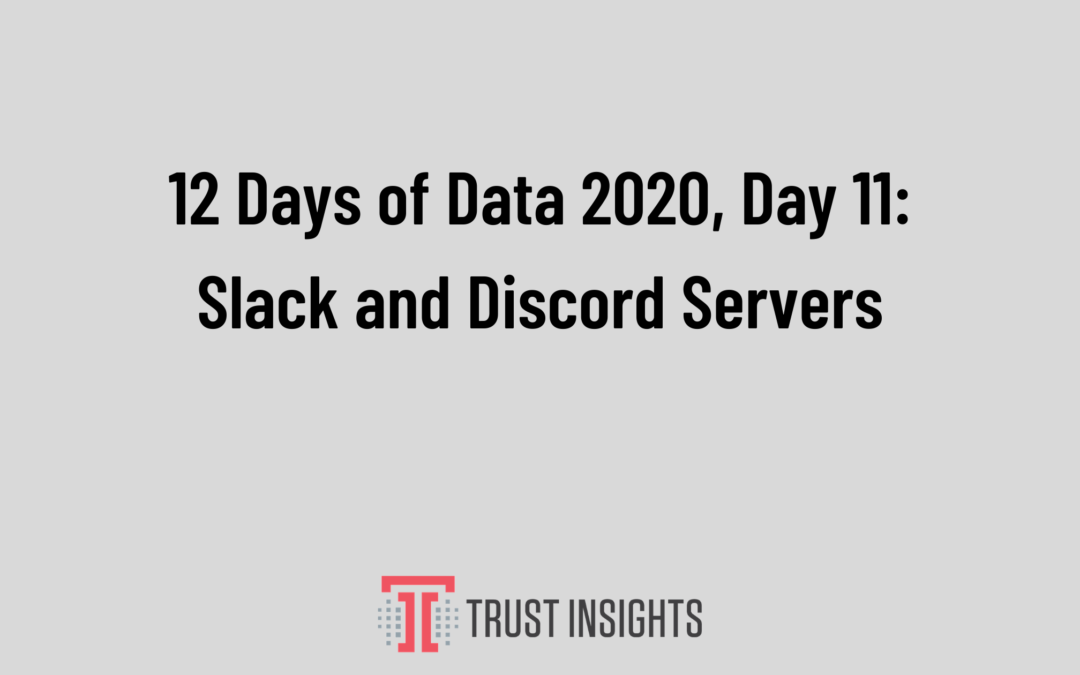 12 Days of Data 2020, Day 11_ Slack and Discord Servers