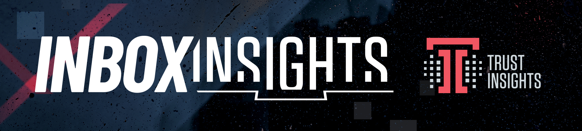 Inbox Insights from Trust Insights
