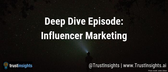 Deep Dive Episode_ Influencer Marketing