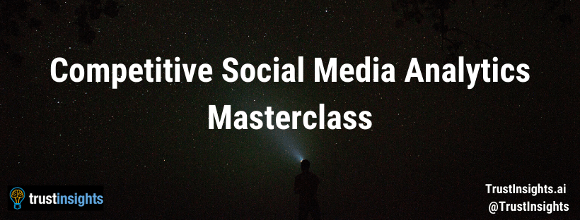 Competitive Social Media Analytics Masterclass